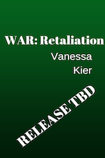 White text on green background: WAR: Retaliation Vanessa Kier RELEASE TBD