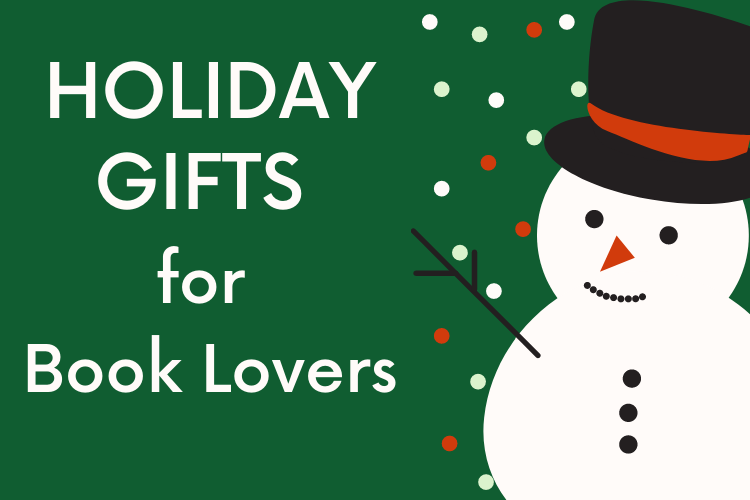 Green background. White text HOLIDAY GIFTS for Book Lovers. Snowman with black top hat.