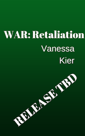 White text on green background: WAR: Retaliation by Vanessa Kier RELEASE TBD