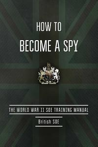 Book cover: Dark green background with white text HOW TO BECOME A SPY
